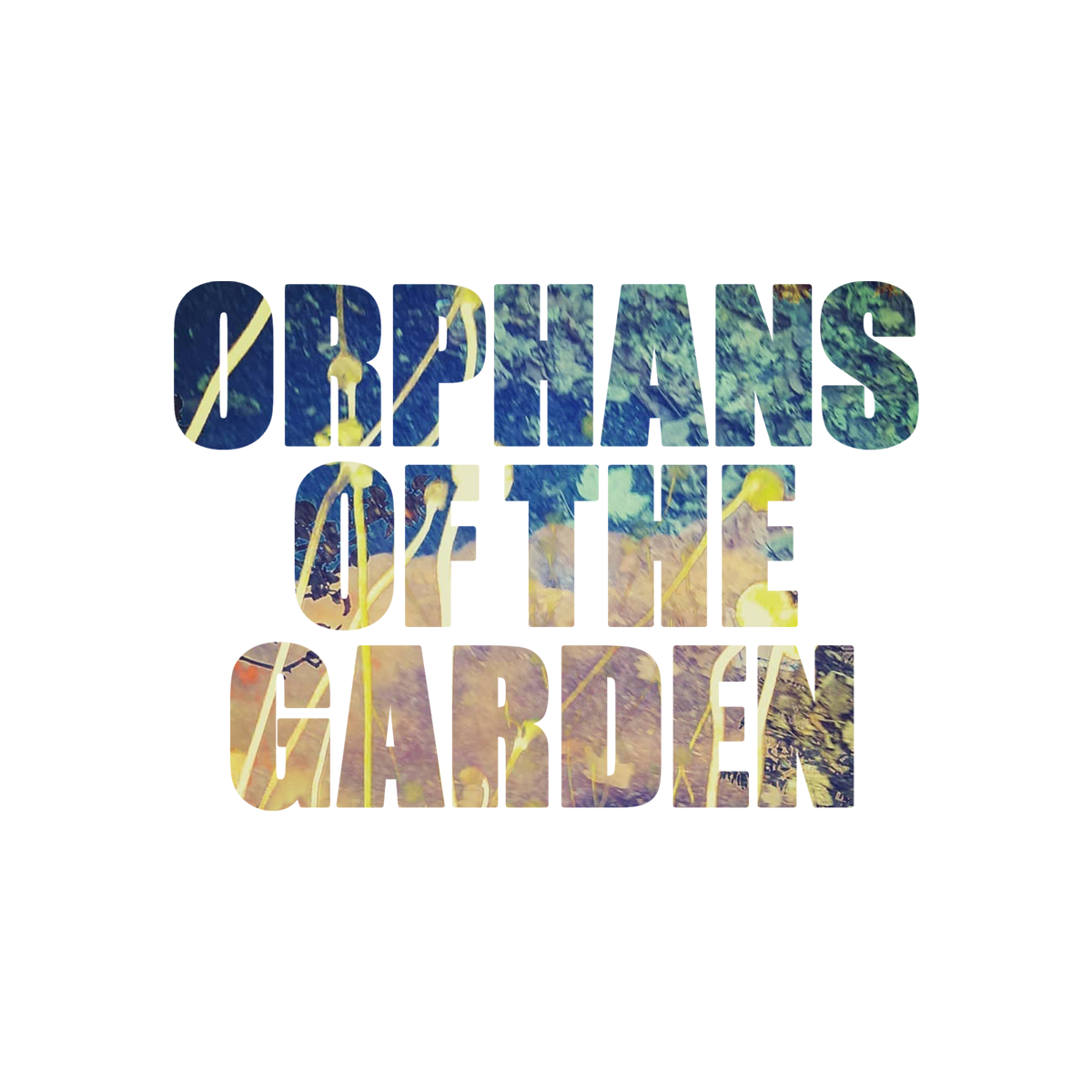 Orphans of the garden